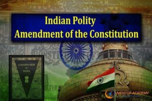 Indian Polity-Procedure and Type of Amendment of the Constitution