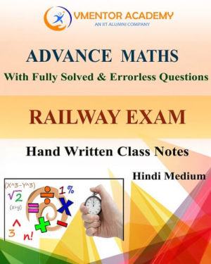 ADVANCE MATHS HAND WRITTEN CLASS NOTES FOR RAILWAY EXAMS, SSC CGL, BANK PO/CLERK, IAS RAS Hand Written Class Notes