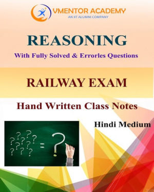 REASONING Hand Written Class Notes For Railway Exams, SSC CGL, UPSC, BANK PO/CLERK, IAS RAS HAND WRITTEN CLASS NOTES